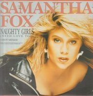 Samantha Fox - Naughty Girls (Need Love Too) / Fox Hunt Mix / I Surrender (To The Spirit Of The Night)