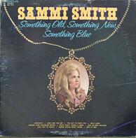 Sammi Smith - Something Old, Something New, Something Blue