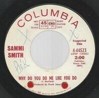 Sammi Smith - Why Do You Do Me Like You Do / 22 Road Markers To A Mile