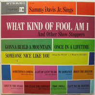 Sammy Davis Jr. - Sammy Davis Jr. Sings What Kind Of Fool Am I And Other Show-Stoppers