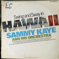Sammy Kaye And His Orchestra - Swing And Sway In Hawaii