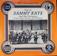 Sammy Kaye And His Orchestra Vocals: Nancy Norman , Billy Williams - The Uncollected Sammy Kaye And His Orchestra Vol 2, 1944-1946