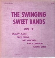 Sammy Kaye, Shep Fields, Art Mooney, etc - The Swinging Sweet Bands Vol. 3