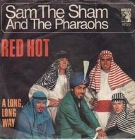 Sam The Sham And The Pharaohs - Red Hot /A Long, Long Way