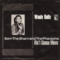 Sam the Sham and The Pharaohs - Wooly Bully / Ain't Gonna Move