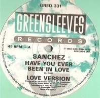 Sanchez - Have You Ever Been In Love