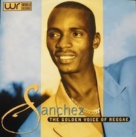Sanchez - The Golden Voice Of Reggae