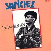 Sanchez - The Sweetest Girl