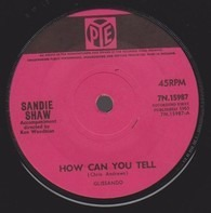 Sandie Shaw - How Can You Tell / If You Ever Need Me