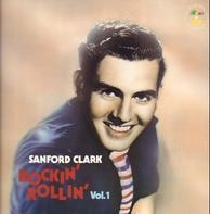 Sanford Clark - Rockin' Rollin' Vol. 1