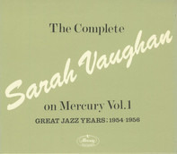 Sarah Vaughan - The Complete Sarah Vaughan On Mercury Vol. 1 - Great Jazz Years; 1954-1956
