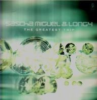 Sascha Miguel & Longy - The Greatest Trip