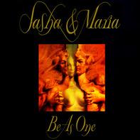 Sasha & Maria - Be As One