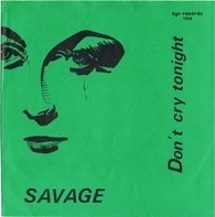 Savage - Don't Cry Tonight /  Don't Cry Tonight (Instrumental Version)