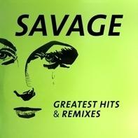 Savage - Greatest Htis & Remixes
