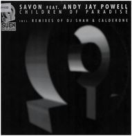 Savon Feat. Andy Jay Powell - Children Of Paradise