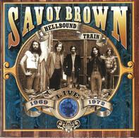 Savoy Brown - Hellbound Train, Live 1969-1972