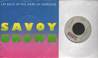 Savoy Brown - Lay Back In The Arms Of Someone / Don't Tell Me I Told You