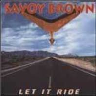 Savoy Brown - Let It Ride