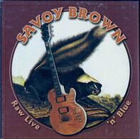 Savoy Brown - Raw Live 'n' Blue