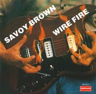 Savoy Brown - Wire Fire