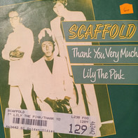Scaffold - Thank You Very Much / Lily The Pink