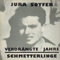 Schmetterlinge & Jura Soyfer - Verdrängte Jahre