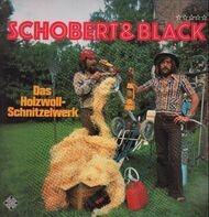 Schobert & Black - Das Holzwollschnitzelwerk