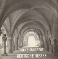 Franz Schubert - Chor Des Bayerischen Rundfunks Und Symphonie-Orchester Des Bayerischen Rundfunks , - Deutsche Messe