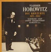 Schumann, Liszt, Chopin, Scarlatti / V. Horowitz - DIe Konzerte 1975 - 1982