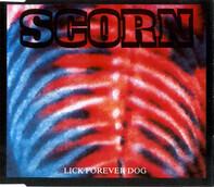 Scorn - Lick Forever Dog