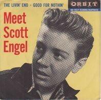 Scott Engel - The Livin' End / Good For Nothin'