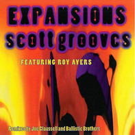 Scott Grooves Featuring Roy Ayers - Expansions