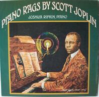 Scott Joplin , Joshua Rifkin - Piano Rags By Scott Joplin