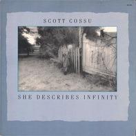 Scott Cossu - She Describes Infinity