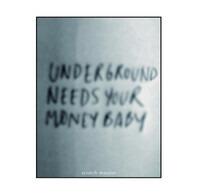 Scratch Massive - Underground Needs Your Money Baby