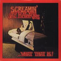 Screamin' Jay Hawkins - What That Is!