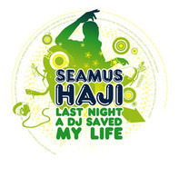 Seamus Haji - Last Night A DJ Saved My Life