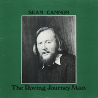 Seán Cannon - The Roving Journey Man