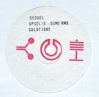 Sequel - Upsolid (Domu RMX) / Solutions