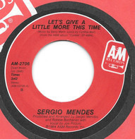 Sérgio Mendes - Let's Give A Little More This Time