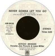 Sérgio Mendes - Never Gonna Let You Go / Rainbow's End