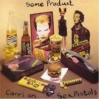 Sex Pistols - Some Product - Carri On Sex Pistols