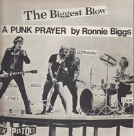 Sex Pistols - The Biggest Blow (A Punk Prayer By Ronnie Biggs)