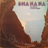 Sha Na Na, Sha-na-na - The Night Is Still Young