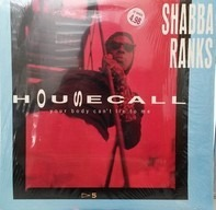 Shabba Ranks - Housecall (Your Body Can't Lie To Me)