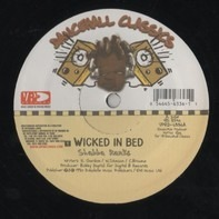 Shabba Ranks / Singing Melody - Wicked In Bed / Groovy Kinda Love