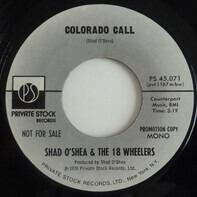 Shad O'Shea & The 18 Wheelers - Colorado Call