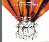 Jason Forrest - Shamelessly Exciting