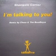 Shampale Cartier - I'm Talking To You! (Remix)